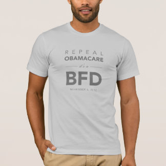 BFD Repeal Obamacare T-Shirt