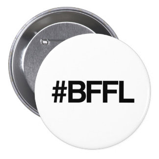 BFFL Best Friends For Life Hashtag 7.5 Cm Round Badge