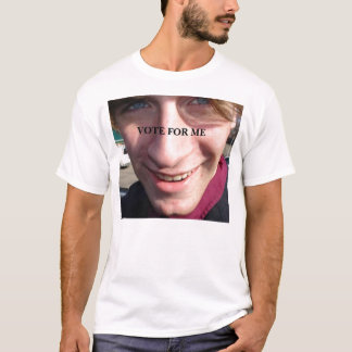 bght, VOTE FOR ME T-Shirt