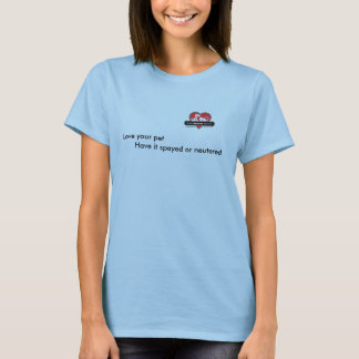 BHS 2 logo, Love your pet       Have it spayed ... T-Shirt