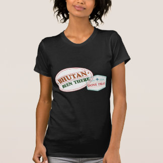 Bhutan Been There Done That T-Shirt