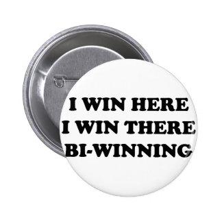 BI-WINNING I Win Here I Win There Pinback Button