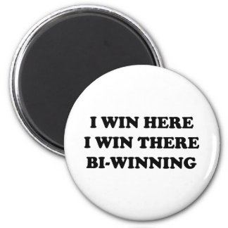 BI-WINNING! I Win Here, I Win There! 6 Cm Round Magnet