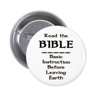 Bible - Basic Instruction Before Leaving Earth Pinback Button