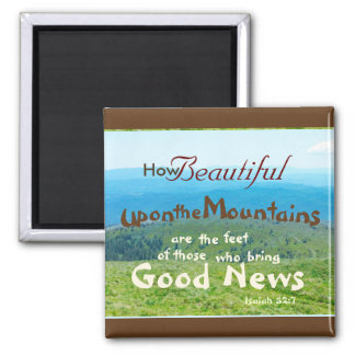 Bible, How beautiful those who bring Good News, Square Magnet