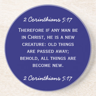 Bible passage 2 Corinthians 5:17 in white text. Coaster