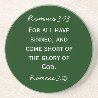 Bible passage Romans 3:23 in white text Coaster