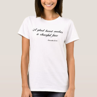 Bible Quote   Proverbs 15:13 T-Shirt