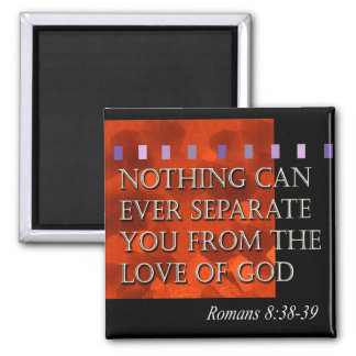 """Bible Quote - Romans 8:38"" by Cheryl Daniels Square Magnet"