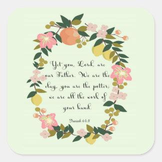 Bible Verse Art - Isaiah 64:8 Square Sticker