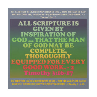Bible verse from 2 Timothy 3:16-17. Wood Print