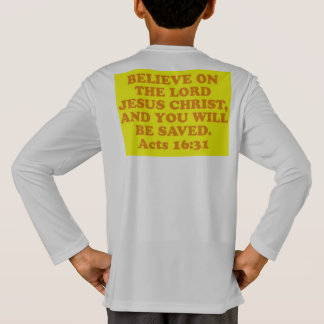 Bible verse from Acts 16:31. T-Shirt