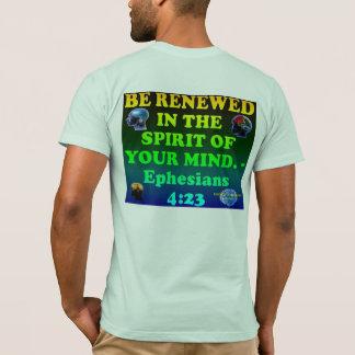 Bible verse from Ephesians 4:23. T-Shirt