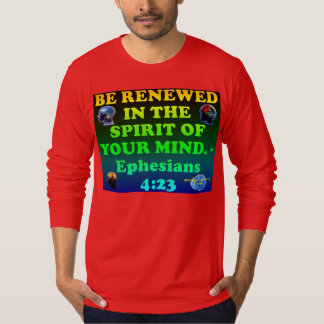 Bible verse from Ephesians 4:23. T-Shirt