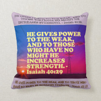 Bible verse from Isaiah 40:29. Cushion