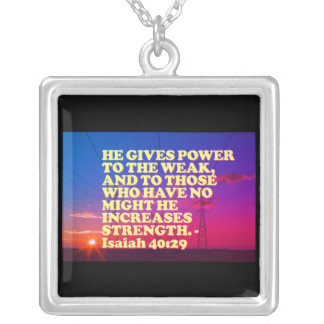 Bible verse from Isaiah 40:29. Silver Plated Necklace