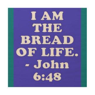 Bible verse from John 6:48. Wood Wall Decor