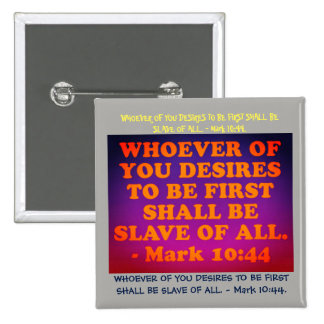 Bible verse from Mark 10:44. 15 Cm Square Badge