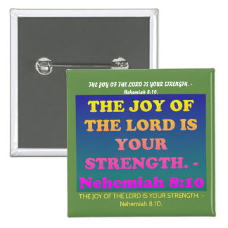 Bible verse from Nehemiah 8:10. 15 Cm Square Badge