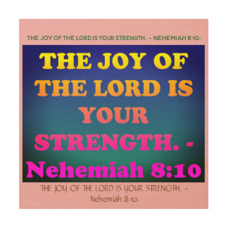 Bible verse from Nehemiah 8:10. Wood Print