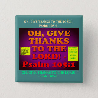 Bible verse from Psalm 105:1. 15 Cm Square Badge