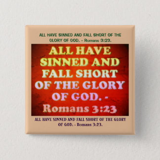 Bible verse from Romans 3:23. 15 Cm Square Badge