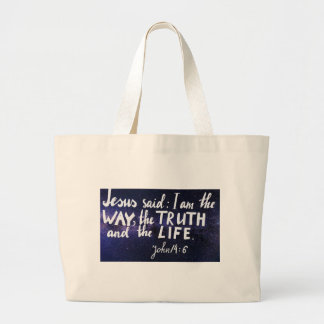 Bible verse I am the way, the truth and the life Large Tote Bag