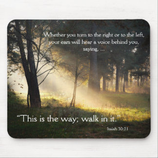 Bible Verse Isaiah 30:21 This is the Way Mousepad