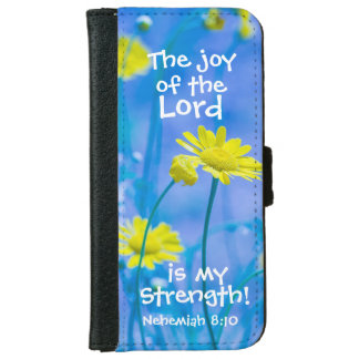 Bible Verse Nehemiah 8, The Joy of the Lord, iPhone 6 Wallet Case