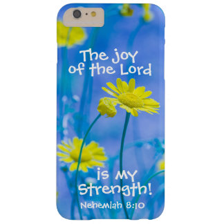 Bible Verse Nehemiah The Joy of the Lord Barely There iPhone 6 Plus Case