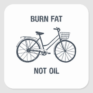 Bicycle Burn fat not oil Square Sticker