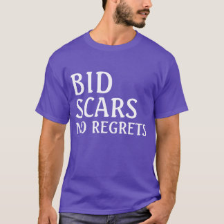 Bid Scars No Regrets T Shirt