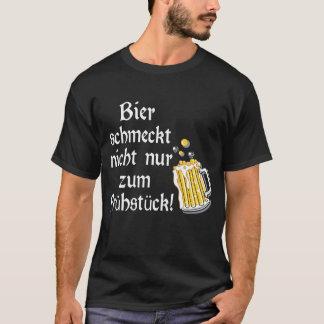 Bier schmeckt nicht nur zum Frühstück! T-Shirt