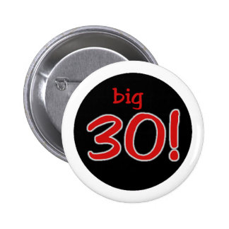 Big 30 6 cm round badge