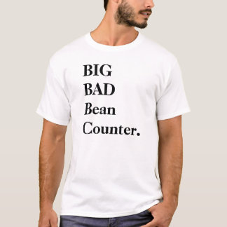 Big Bad Beancounter - Funny Auditor Name T-Shirt