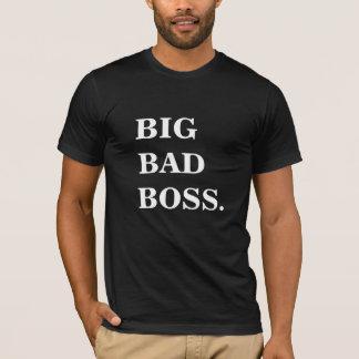 BIG BAD BOSS Funny T Shirt