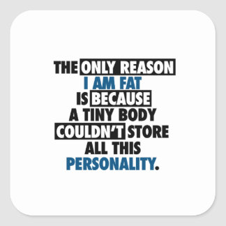 Big Body Awesome Personality Square Sticker