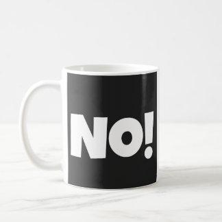 Big Bold No! Funny Black and White Typography Coffee Mug