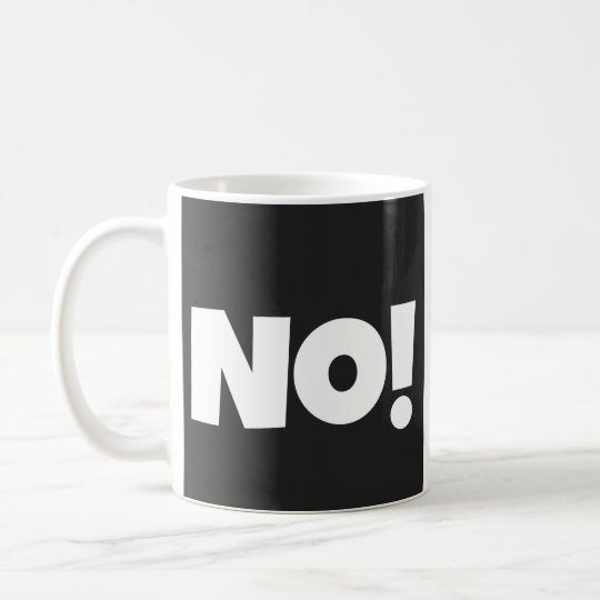 Big Bold No! Funny Black and White Typography Coffee Mug