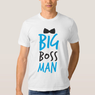 Big boss man nice Bossy design with a bow tie Tshirts