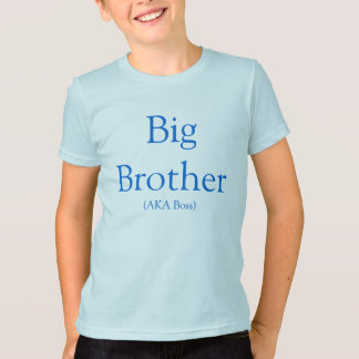 Big Brother (AKA Boss) T-Shirt