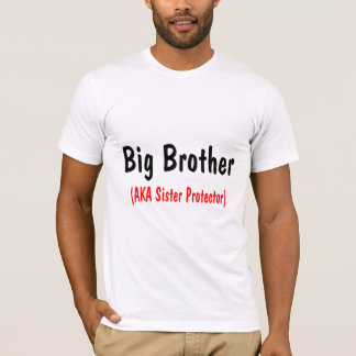 Big Brother (AKA Sister Protector) T-Shirt