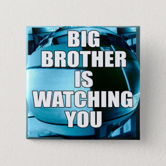 Big Brother Is Watching You 15 Cm Square Badge