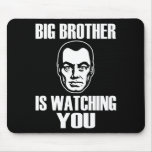 Big Brother is Watching You Mouse Pads