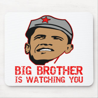 Big Brother Obama Is Watching You Mouse Pad