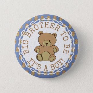 Big Brother to be Teddy Bear Its a Boy Button