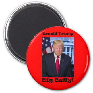 Big Bully - Anti Trump Magnet