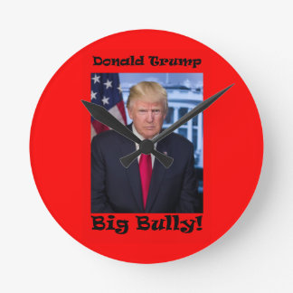 Big Bully - Anti Trump Round Clock