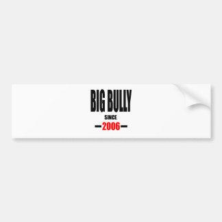 BIG BULLY school since 2000 back learn homework re Bumper Sticker