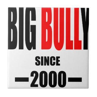 BIG BULLY school since 2000 back learn homework te Ceramic Tile